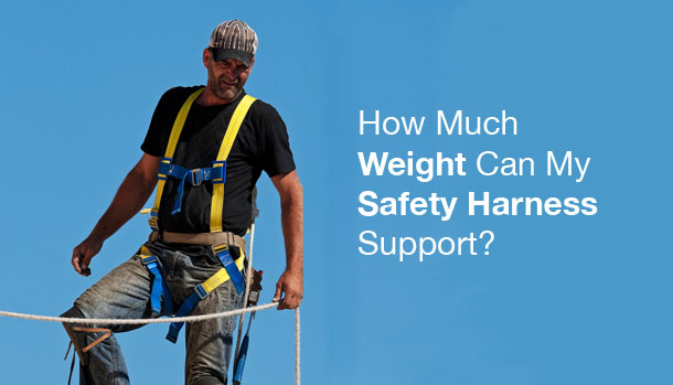 how much weight can my safety harness support