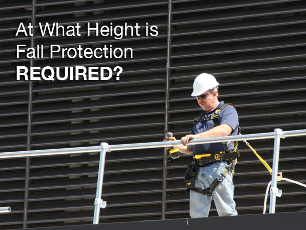 At What Height Is Fall Protection Required?