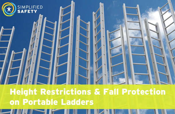 Height Restrictions and Fall Protection on Portable Ladders