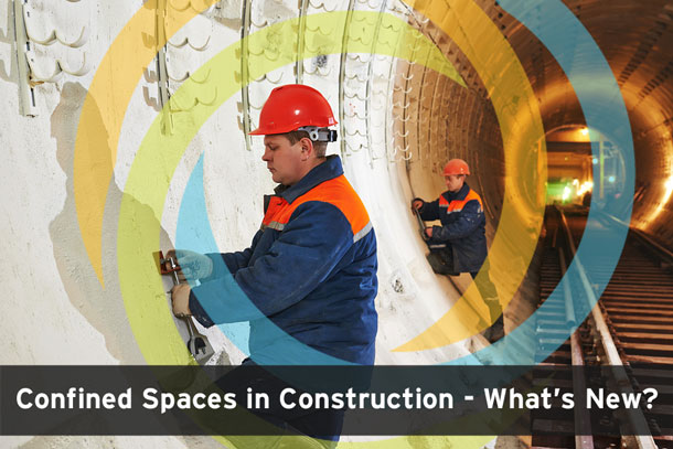 Confined Spaces in Construction - What's New?