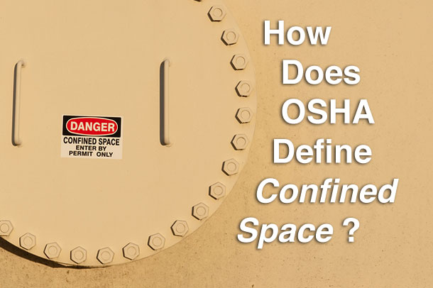 How Does OSHA Define Confined Space
