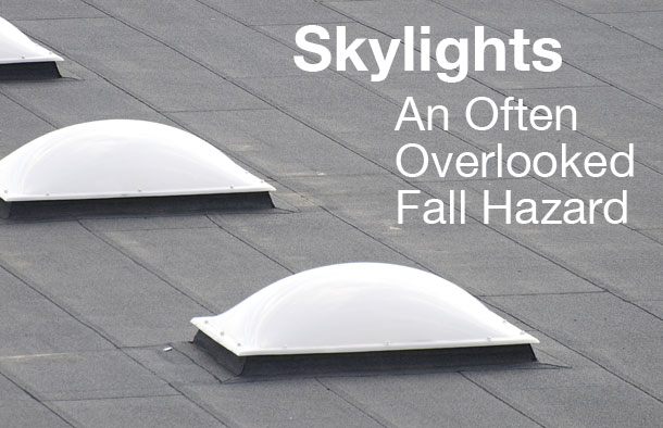 Skylights: An Often Overlooked Fall Hazard