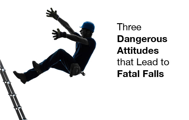 Three Dangerous Attitudes that Lead to Fatal Falls