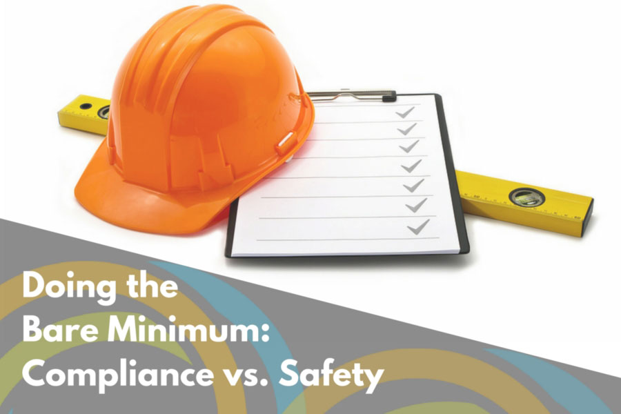 Doing the Bare Minimum Compliance vs. Safety