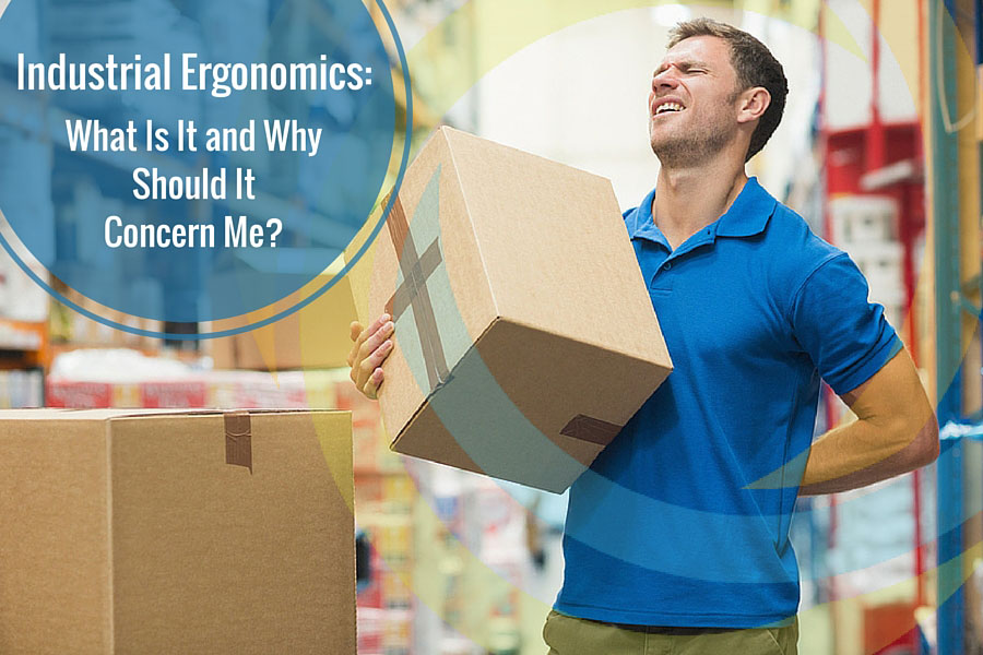 Industrial Ergonomics: What is it and Why should I Be Concerned