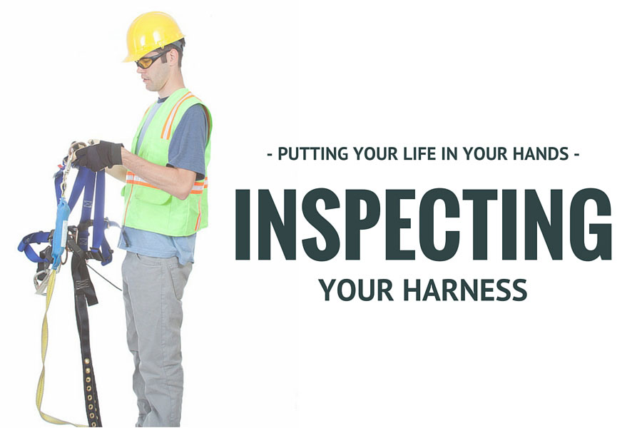 Putting Your Life in Your Own Hands: Inspecting your Harness