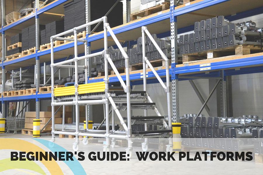 Beginner's Guide: Work Platforms