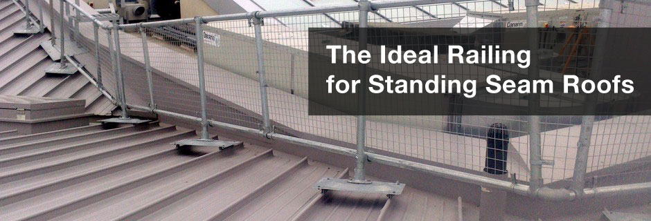 The Ideal Railing for Standing Seam Roofs