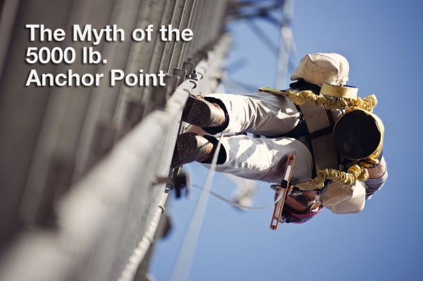 The Myth Of The 5000 Lb Anchor Point Fall Protection Blog