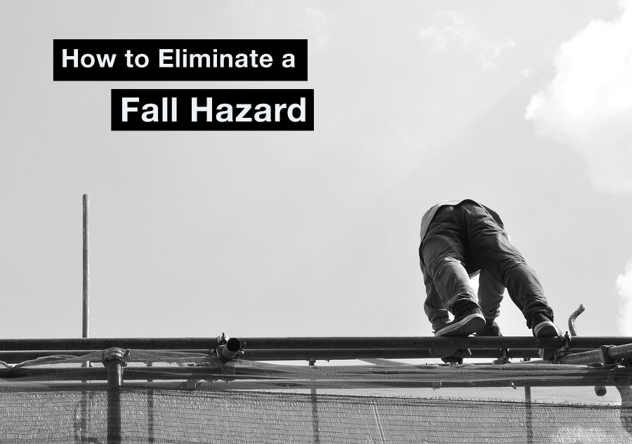 How to Eliminate a Fall Hazard