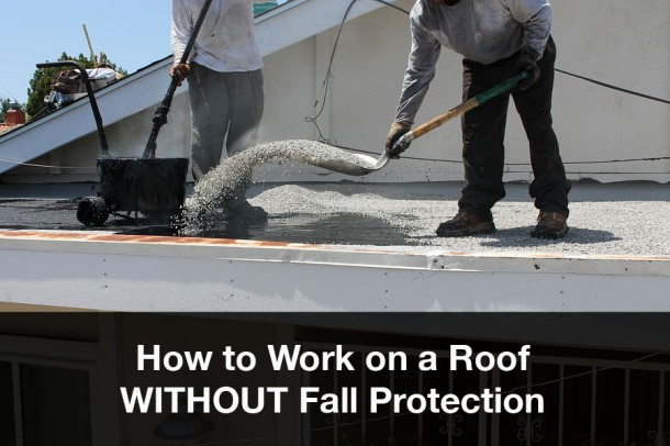 how to work on a roof without fall protection